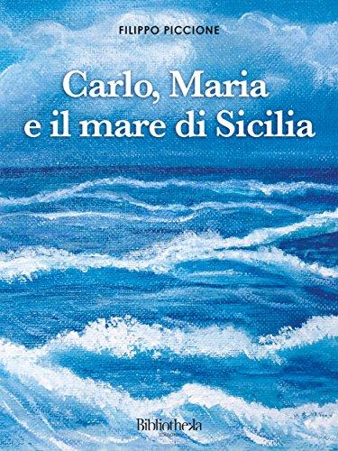Carlo, Maria e il mare di Sicilia (Romantico)