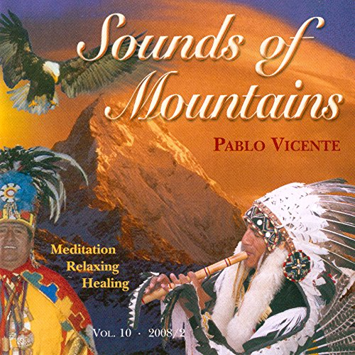 Pablo Vicente - Produktion 10 Sounds of Mountains, indianische meditative Musik