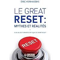 Le Great Reset : mythes et réalités (suivi du dictionnaire critique du Great Reset)