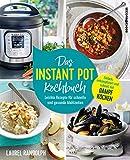 Das Instant-Pot-Kochbuch - Leichte Rezepte für schnelle und gesunde Mahlzeiten