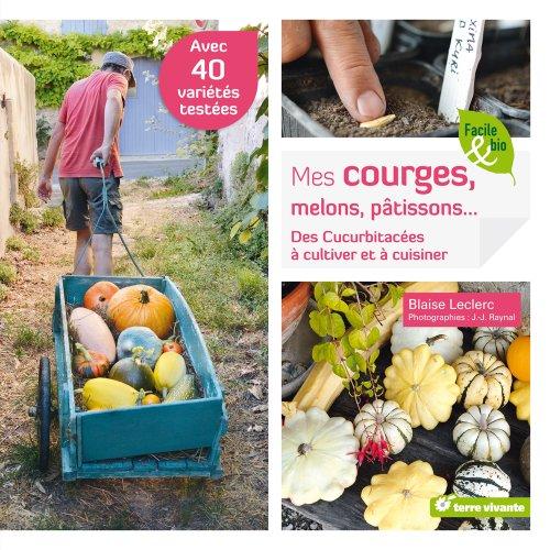Mes courges, melons, pâtissons... par Blaise Leclerc