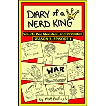 Diary of a Nerd King #3: Episode 1 - Smurfs, Poo Monsters,and REVENGE!