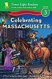 Celebrating Massachusetts: 50 States to Celebrate (Green Light Readers Level 3)