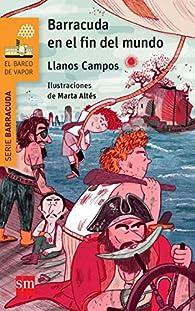 Barracuda en el fin del mundo par Llanos Campos Martínez