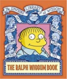 The Ralph Wiggum Book (The Simpsons Library of Wisdom)