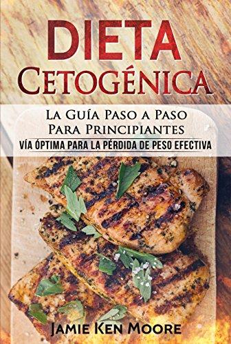 Dieta Cetogénica: La Guía Paso a Paso Para Principiantes
