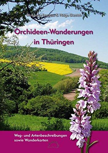 Orchideen-Wanderungen in Thüringen: Weg- und Artenbeschreibungen sowie Wanderkarten -