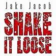 Shake It Loose [Explicit]