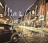 Ein Leben auf der Flucht vor der Koralle: 1 CD von Max Goldt