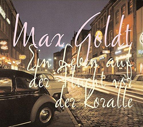 Buchseite und Rezensionen zu 'Ein Leben auf der Flucht vor der Koralle: 1 CD' von Max Goldt