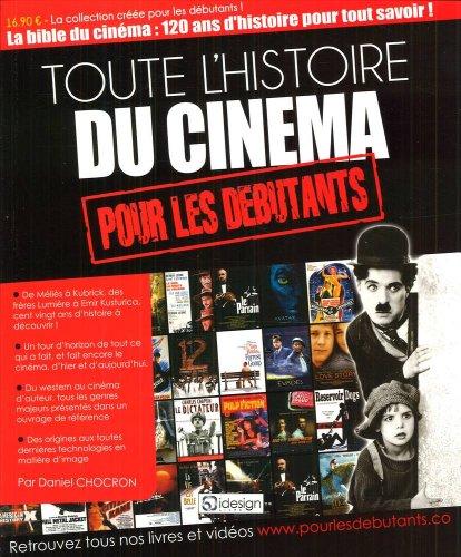 Toute l'histoire du cinéma pour les débutants par Daniel Chocron