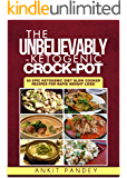 The Unbelievably Ketogenic Crock-Pot: 50 EPIC Slow Cooker Ketogenic Recipes for Rapid Weight Loss! (English Edition)