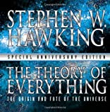 The Theory of Everything: The Origin and Fate of the Universe by Stephen W Hawking (2006-05-01) - Stephen W Hawking