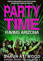 Party Time: Raving Arizona (English Shaun Trilogy Book 1)