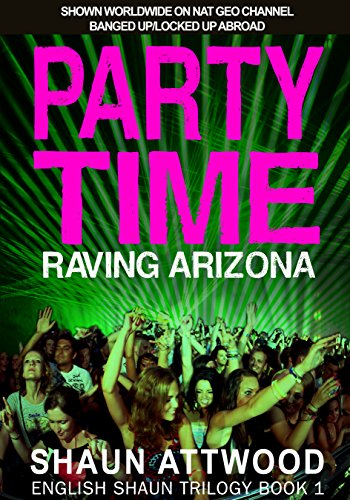 Party time raving arizona english shaun trilogy book 1 ebook party time raving arizona english shaun trilogy book 1 by attwood fandeluxe Images