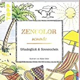 Zencolor moments. Urlaubsglück und Sonnenschein