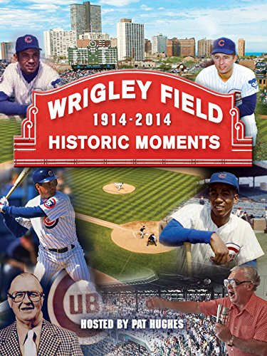 wrigley-field-1914-2014-historic-moments-ov