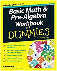 Basic Math & Pre-Algebra Workbook For Dummies®