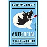 Antisocial: La extrema derecha y la 'libertad de expresión' en internet (ENSAYO)
