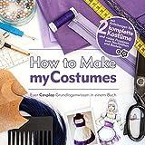 How to Make myCostumes: Euer Cosplay-Grundlagenwissen in einem Buch