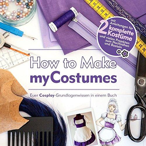 Comic Kostüm Männliche - How to Make myCostumes: Euer Cosplay-Grundlagenwissen in einem Buch