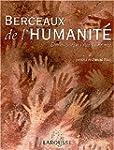 Berceaux de l'humanit� : Des origines...
