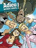 """Afficher """"Adieu monde cruel !"""""""
