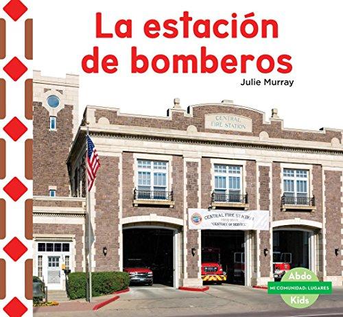 SPA-ESTACIóN DE BOMBEROS ( (Mi comunidad: Lugares/ My Community: Places) por Julie Murray