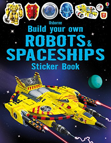 Build Your Own Robots and Spaceships Sticker Book (Build Your Own Sticker Book)