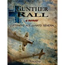 Gunther Rall Luftwaffe Ace & NATO General