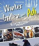 Wintergrillen mit Adi