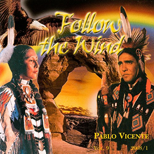 Pablo Vicente - Produktion 9 Follow the Wind, indianische Musik