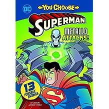 Metallo Attacks! (You Choose Stories: Superman)