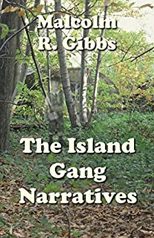 The Island Gang Narratives by [Gibbs, Malcolm]