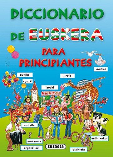 Diccionario De Euskera Para Principiantes (Diccionario Para Principiantes) por Equipo Susaeta
