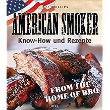 American Smoker: Know-how und Rezepte (German Edition)