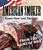 'American Smoker: Know-how und Rezepte' von Jeff Phillips