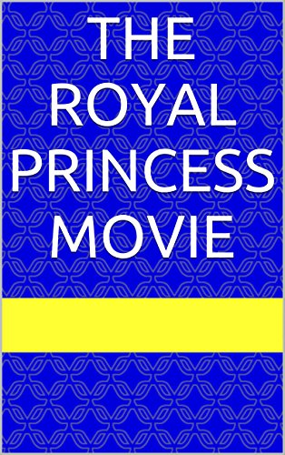 the-royal-princess-movie-english-edition