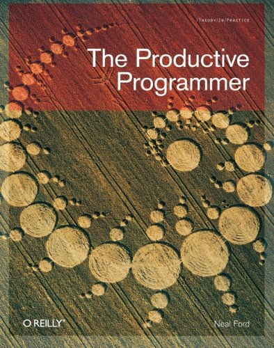 The Productive Programmer (Theory in Practice (O'Reilly)) por Neal Ford