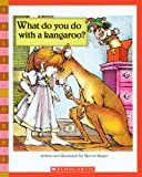What Do You Do with a Kangaroo? (Scholastic Bookshelf (Pb))