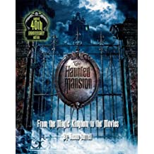 The Haunted Mansion: From the Magic Kingdom to the Movies - Updated 40th Anniversary Edition