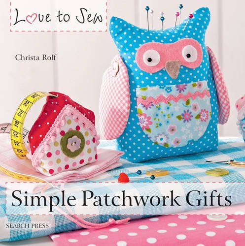 Used, Simple Patchwork Gifts (Love to Sew) for sale  Delivered anywhere in Ireland