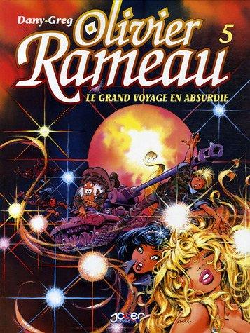 Olivier Rameau, Tome 5 : Le grand voyage en Absurdie