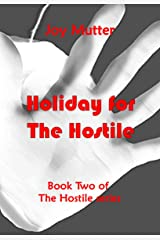 Holiday for The Hostile: Book two of The Hostile series Kindle Edition