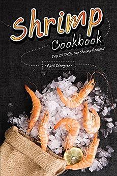 Shrimp Cookbook: Top 25 Delicious Shrimp Recipes! (English Edition) di [Blomgren, April]
