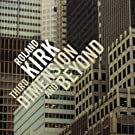 Third Dimension And Beyond [Spanish Import] by Rahsaan Roland Kirk (2005-07-12)