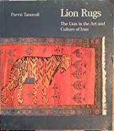 Lion rugs: The lion in the art and culture of Iran