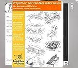 Gartenmöbel selber bauen: Deine Projektbox inkl. 2242 Seiten Original-Patente bringt Dich mit Spaß ans Ziel!