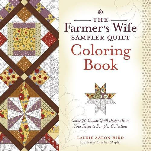 The Farmer's Wife Sampler Quilt Coloring Book: Color 70 Classic Quilt Designs from Your Favorite Sampler Collection (Colouring Books) -