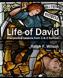 Life of David: Discipleship Lessons from 1 and 2 Samuel by Ralph F. Wilson (2012-08-13)